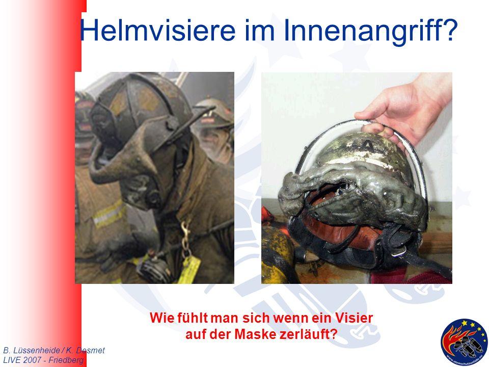 B. Lüssenheide / K. Desmet LIVE 2007 - Friedberg Helmvisiere im Innenangriff.