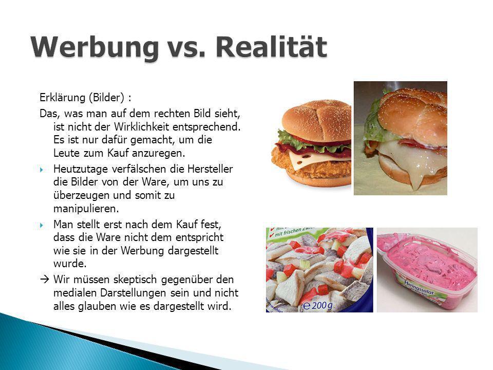 Erklärung (Bilder) : Das, was man auf dem rechten Bild sieht, ist nicht der Wirklichkeit entsprechend.
