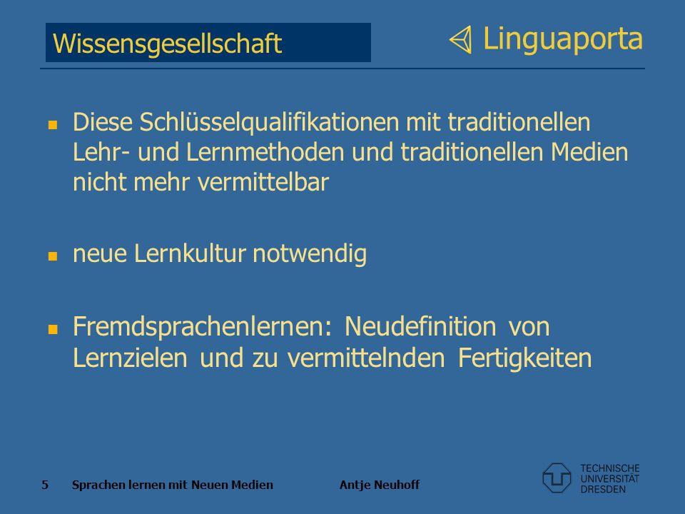 5 Sprachen lernen mit Neuen Medien Antje Neuhoff Linguaporta Diese Schlüsselqualifikationen mit traditionellen Lehr- und Lernmethoden und traditionell