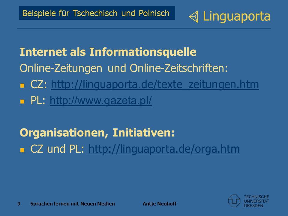 9 Sprachen lernen mit Neuen Medien Antje Neuhoff Linguaporta Beispiele für Tschechisch und Polnisch Internet als Informationsquelle Online-Zeitungen u