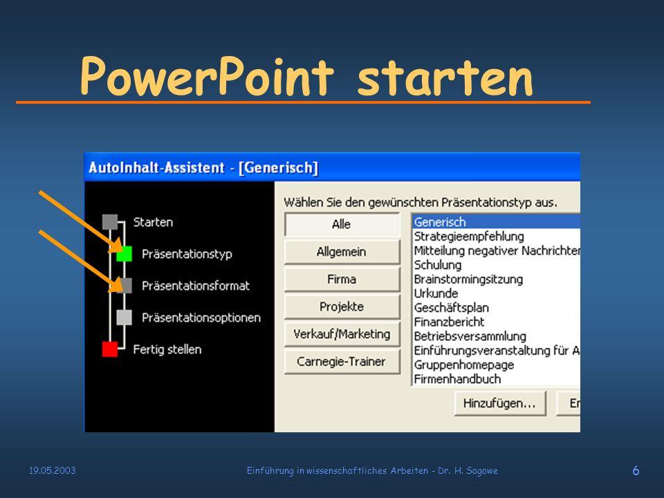 19.05.2003Einführung in wissenschaftliches Arbeiten - Dr. H. Sagawe 5 PowerPoint starten