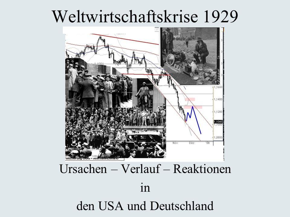 Weltwirtschaftskrise 1929 Ursachen – Verlauf – Reaktionen in den USA und Deutschland