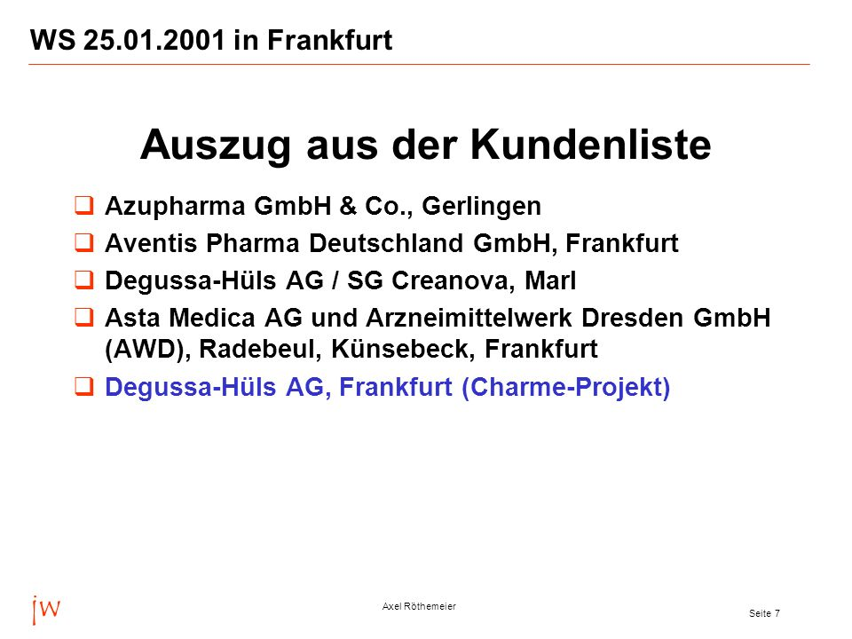 jw Axel Röthemeier Seite 7 WS 25.01.2001 in Frankfurt Azupharma GmbH & Co., Gerlingen Aventis Pharma Deutschland GmbH, Frankfurt Degussa-Hüls AG / SG