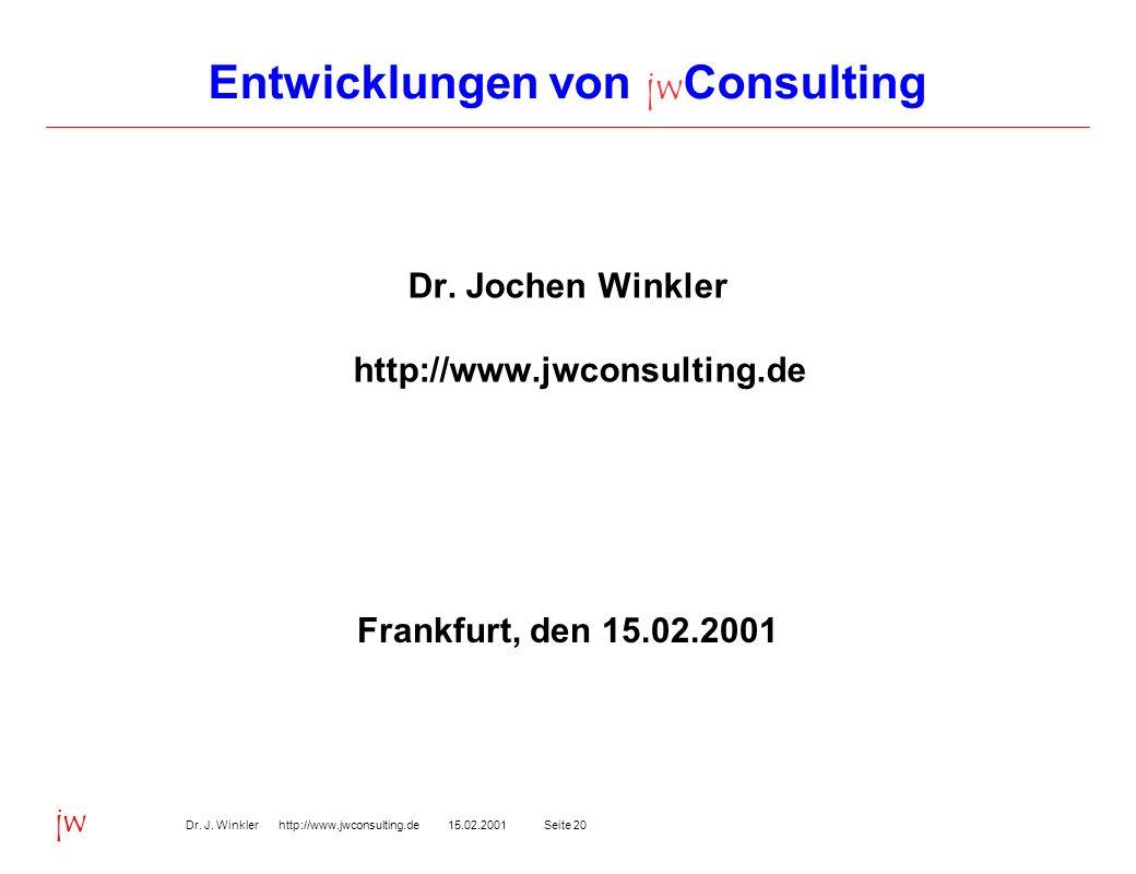 Seite 2015.02.2001Dr. J. Winkler http://www.jwconsulting.de jw Entwicklungen von jw Consulting Dr.