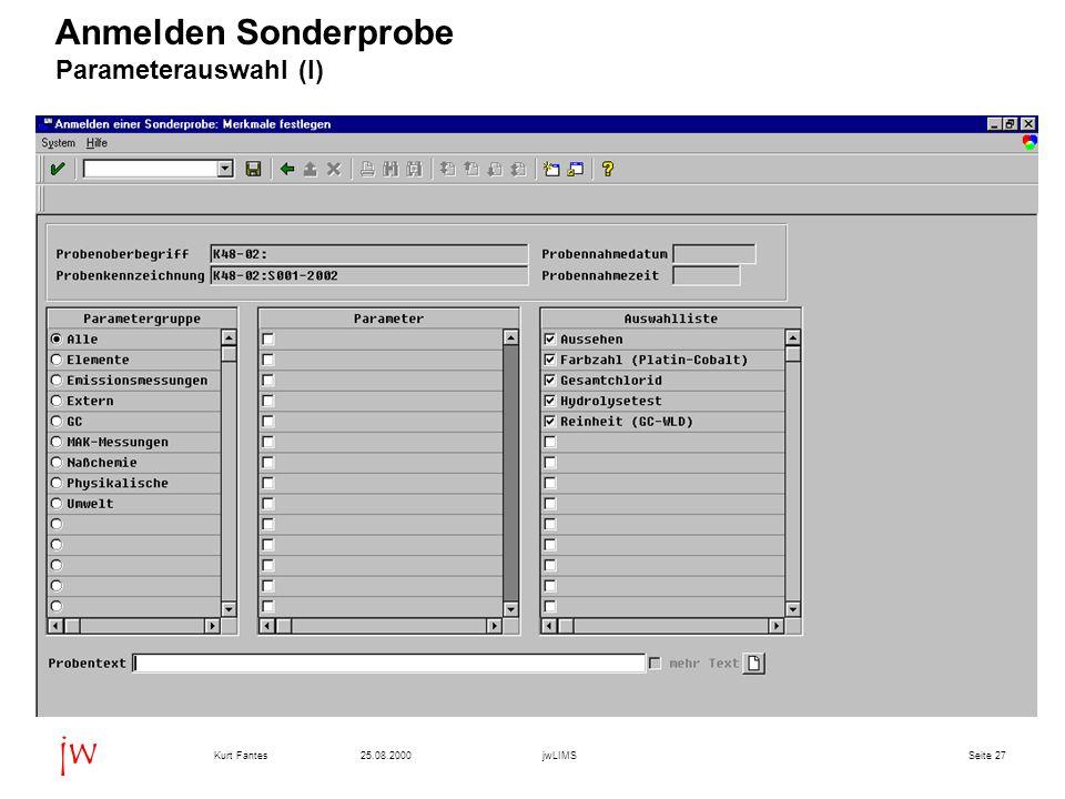 Seite 2725.08.2000Kurt FantesjwLIMS jw Anmelden Sonderprobe Parameterauswahl (I)