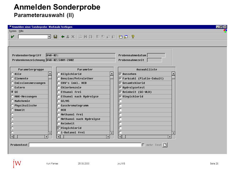 Seite 2825.08.2000Kurt FantesjwLIMS jw Anmelden Sonderprobe Parameterauswahl (II)