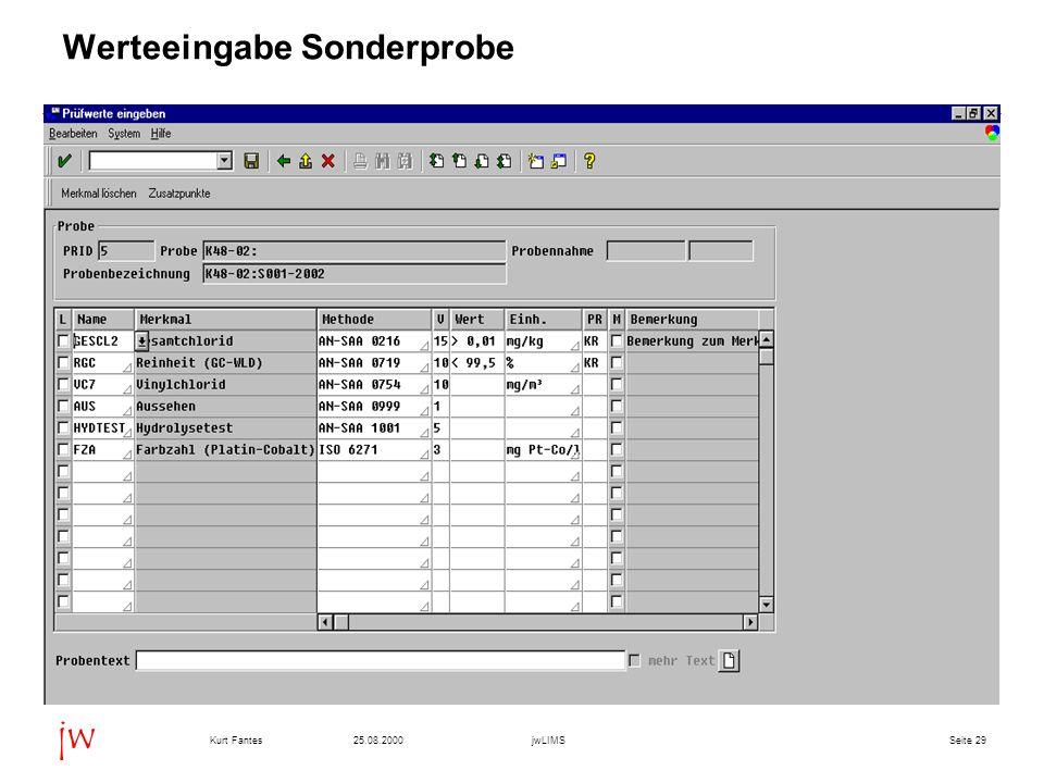 Seite 2925.08.2000Kurt FantesjwLIMS jw Werteeingabe Sonderprobe