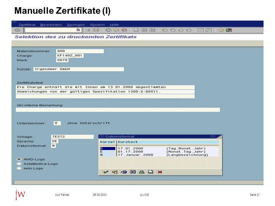Seite 3125.08.2000Kurt FantesjwLIMS jw Manuelle Zertifikate (I)