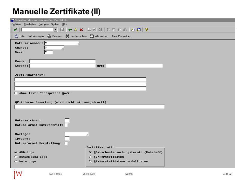 Seite 3225.08.2000Kurt FantesjwLIMS jw Manuelle Zertifikate (II)