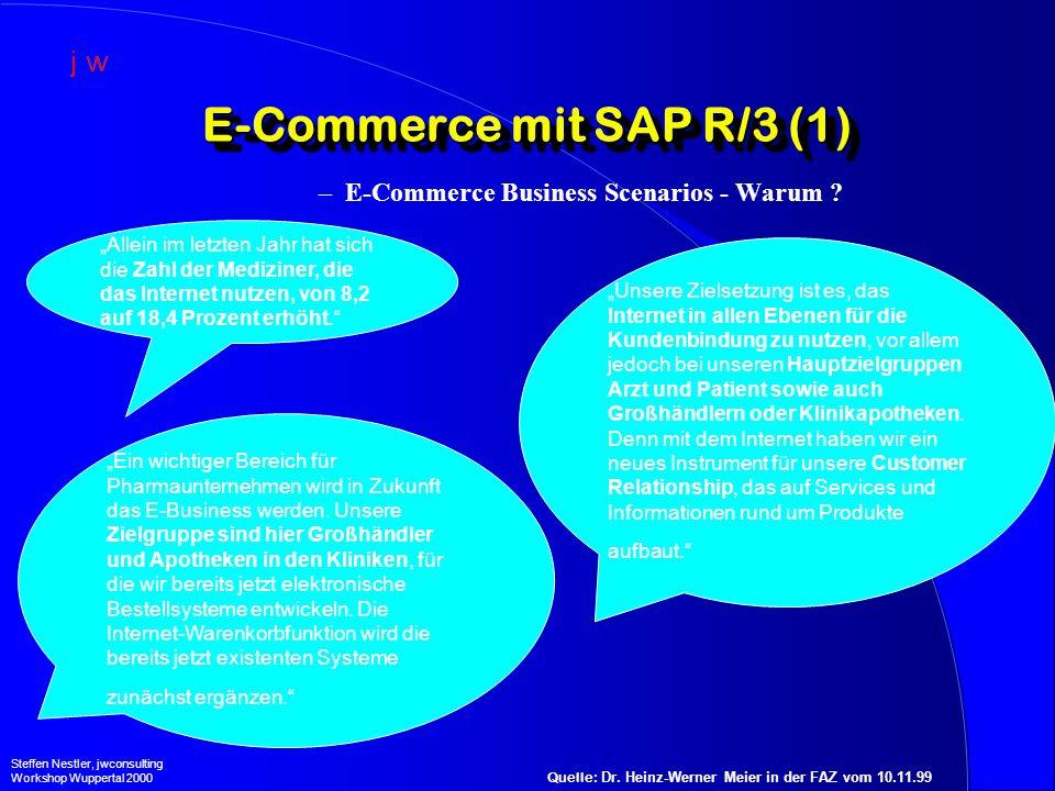 E-Commerce mit SAP R/3 (1) –E-Commerce Business Scenarios - Warum ? Steffen Nestler, jwconsulting Workshop Wuppertal 2000 Unsere Zielsetzung ist es, d