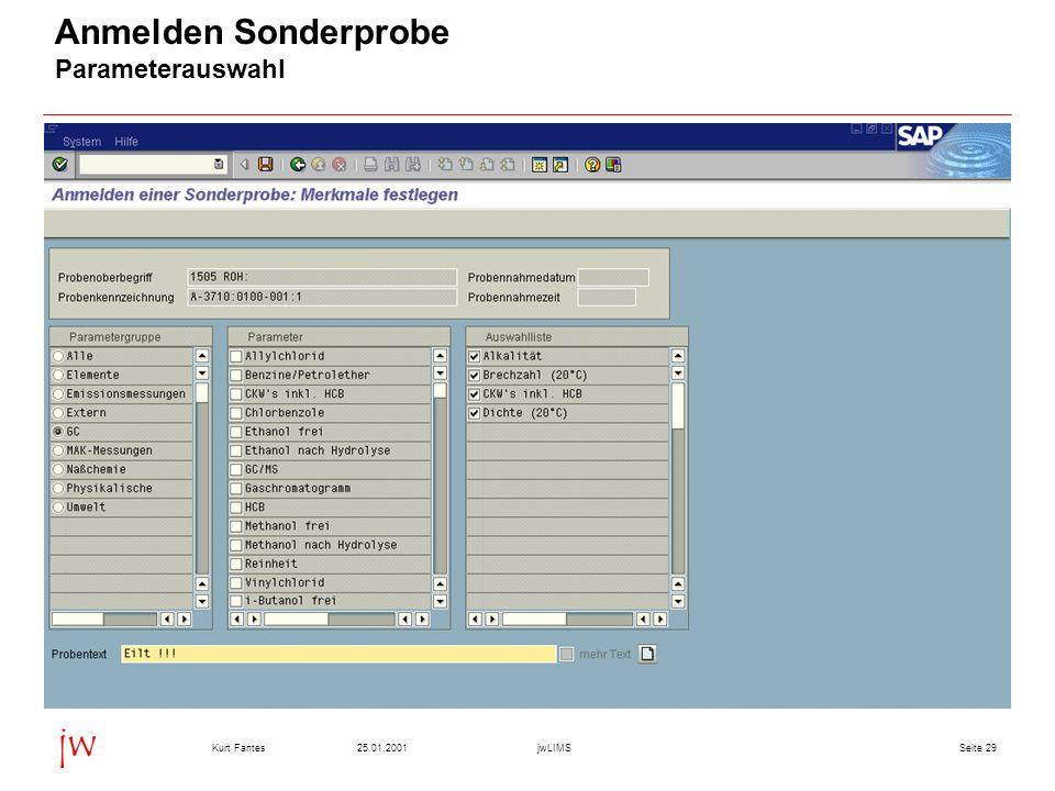 Seite 2925.01.2001Kurt FantesjwLIMS jw Anmelden Sonderprobe Parameterauswahl