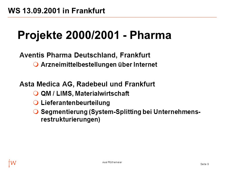 jw Axel Röthemeier Seite 9 WS 13.09.2001 in Frankfurt Aventis Pharma Deutschland, Frankfurt Arzneimittelbestellungen über Internet Asta Medica AG, Rad