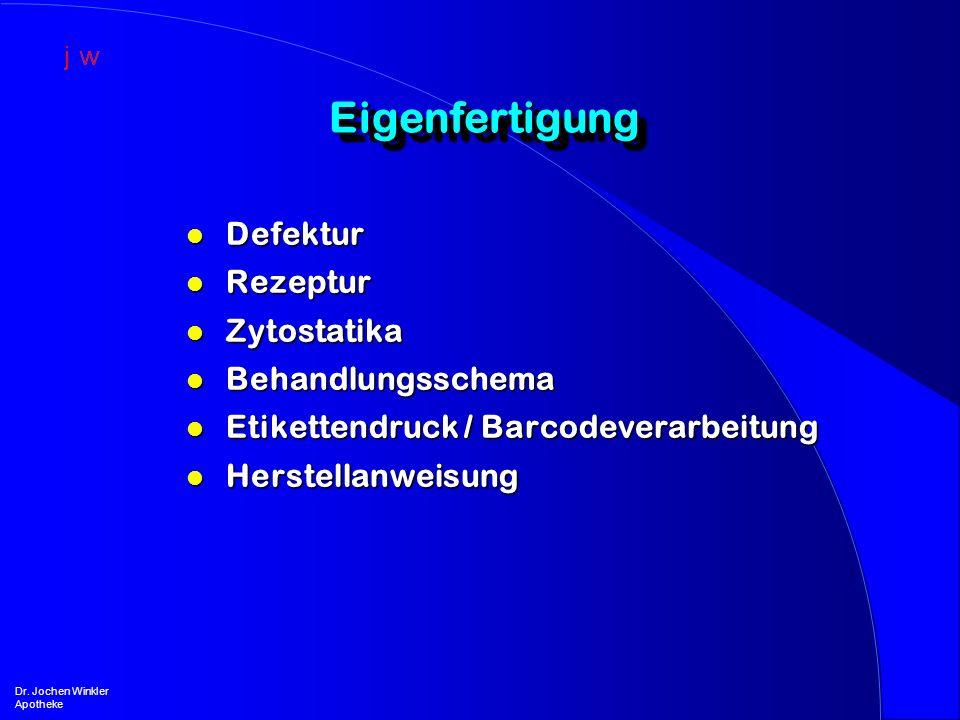 EigenfertigungEigenfertigung Dr. Jochen Winkler Apotheke l Defektur l Rezeptur l Zytostatika l Behandlungsschema l Etikettendruck / Barcodeverarbeitun