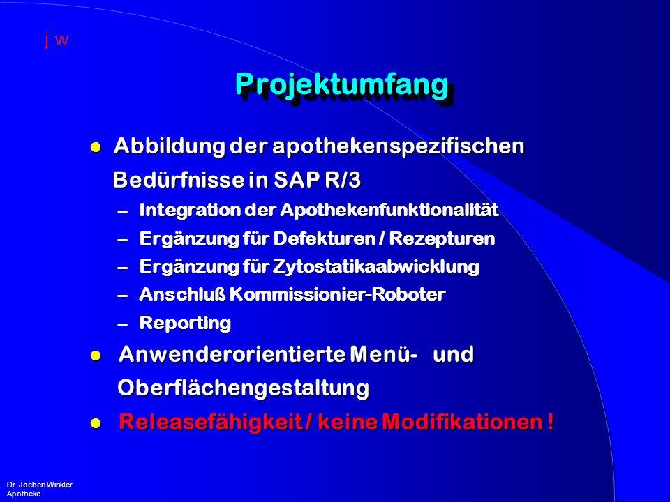 Projektumfang Projektumfang l Abbildung der apothekenspezifischen Bedürfnisse in SAP R/3 Bedürfnisse in SAP R/3 –Integration der Apothekenfunktionalit