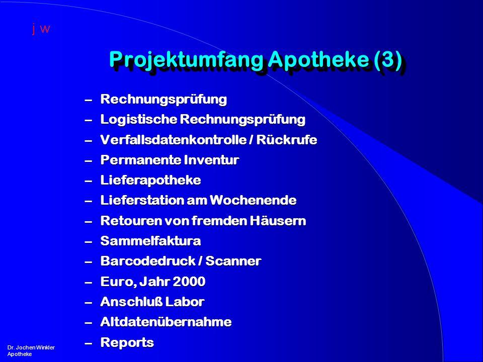 Projektumfang Apotheke (3) Dr. Jochen Winkler Apotheke –Rechnungsprüfung –Logistische Rechnungsprüfung –Verfallsdatenkontrolle / Rückrufe –Permanente