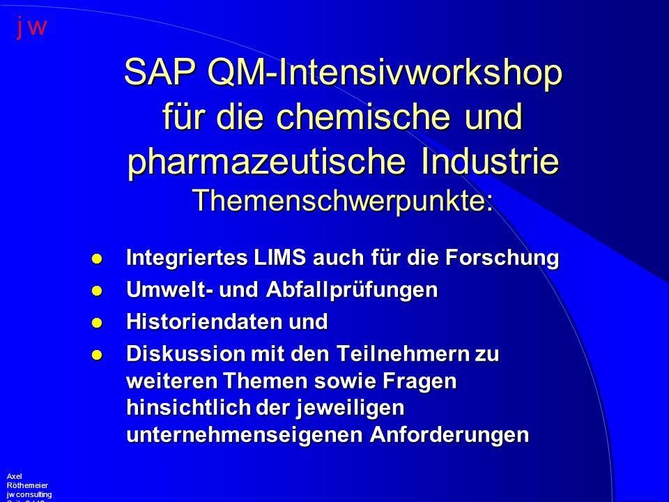 Axel Röthemeier jw consulting Seite 3 / 12 l Integriertes LIMS auch für die Forschung l Umwelt- und Abfallprüfungen l Historiendaten und l Diskussion