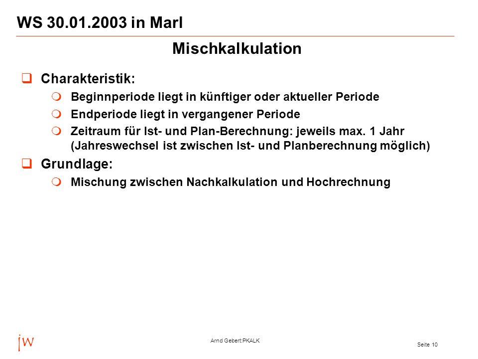 jw Arnd Gebert:PKALK Seite 10 WS 30.01.2003 in Marl Charakteristik: Beginnperiode liegt in künftiger oder aktueller Periode Endperiode liegt in vergan