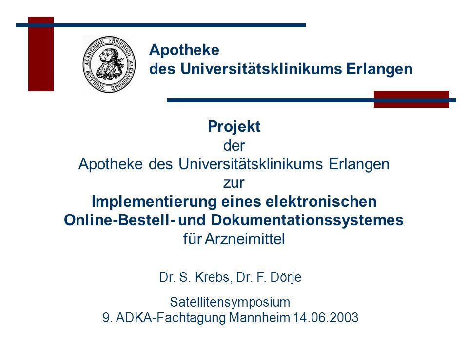 Apotheke des Universitätsklinikums Erlangen Projekt der Apotheke des Universitätsklinikums Erlangen zur Implementierung eines elektronischen Online-Be