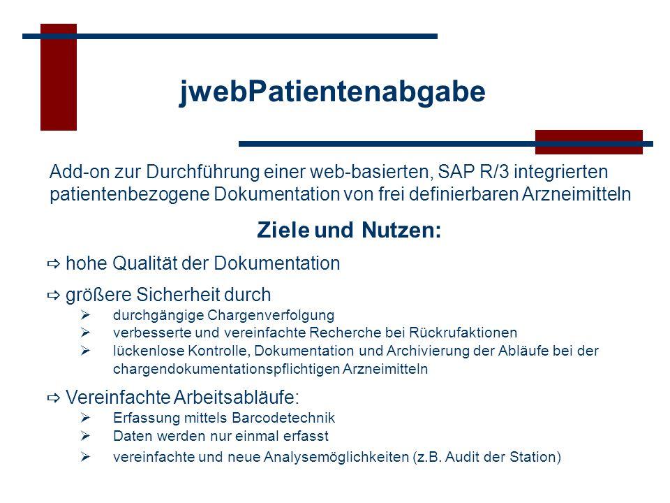 jwebPatientenabgabe Add-on zur Durchführung einer web-basierten, SAP R/3 integrierten patientenbezogene Dokumentation von frei definierbaren Arzneimit