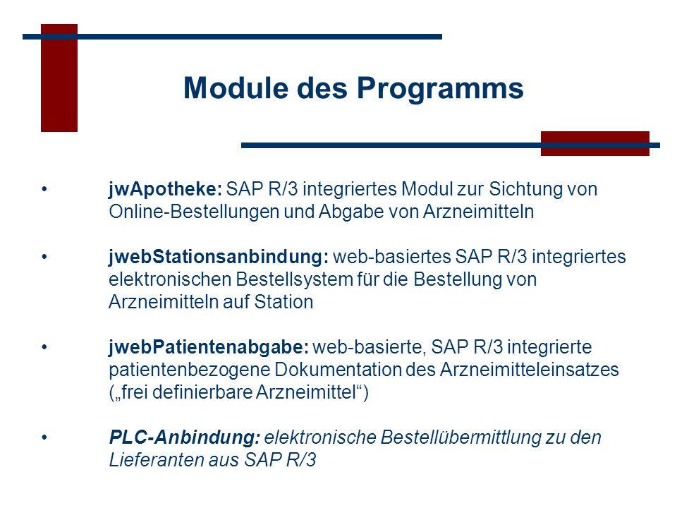 Module des Programms jwApotheke: SAP R/3 integriertes Modul zur Sichtung von Online-Bestellungen und Abgabe von Arzneimitteln jwebStationsanbindung: w