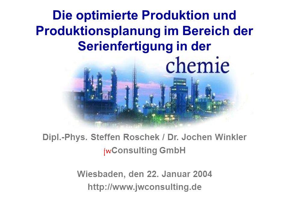 Die optimierte Produktion und Produktionsplanung im Bereich der Serienfertigung in der Dipl.-Phys. Steffen Roschek / Dr. Jochen Winkler jw Consulting