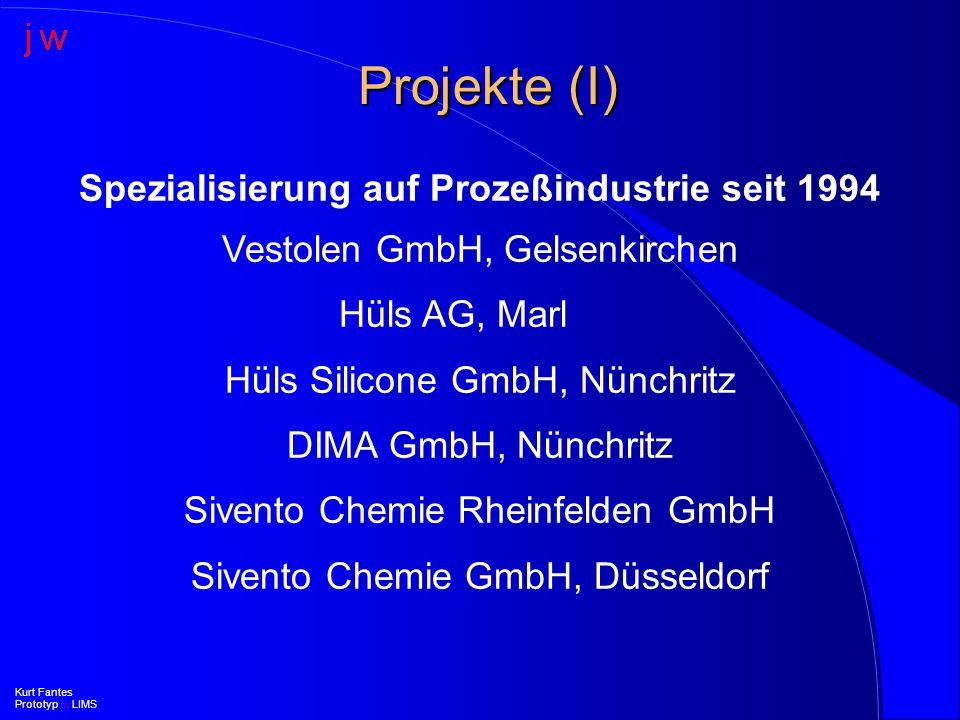 Anforderungen an ein integriertes SAP R/3 LIMS l Weitere Bereiche (III) –SD / FI (in Entwicklung) l voll integrierte automatische Abwicklung für Dienstleistungslabore l Anbindung von Kunden über Intra- und Internet –ISO- und GMP-kompatibel Kurt Fantes Prototyp jw LIMS