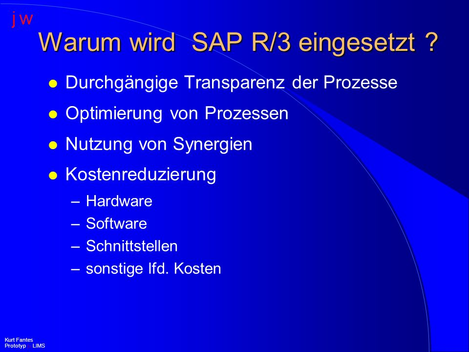Entwicklungsprinzipien (II) l Integration der Geschäftsprozesse (z.B.