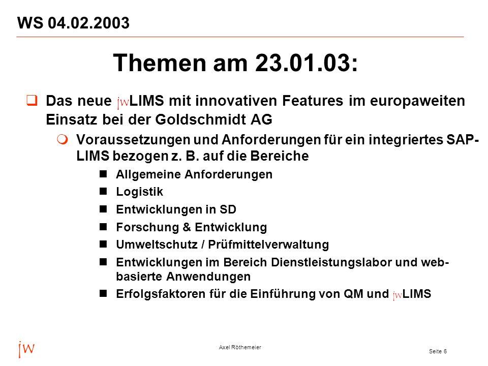 jw Axel Röthemeier Seite 7 WS 04.02.2003 Mengenbilanzierung als Voraussetzung für das Produktcontrolling in der Chemie Absatz- und Produktplanung Monatlicher Mengenbilanz aller Produkte für ein Jahr Themen am 30.01.03: