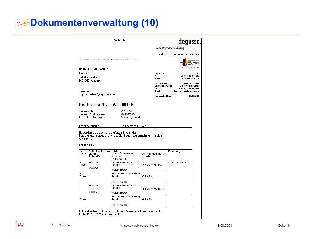 Seite 1918.03.2004 Dr. J. Winkler jw http://www.jwconsulting.de jweb Dokumentenverwaltung (10)