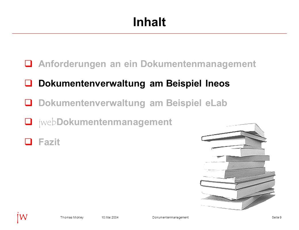 Seite 2010.Mai 2004Thomas MickleyDokumentenmanagement jw Dokumentenverwaltung am Beispiel eLab