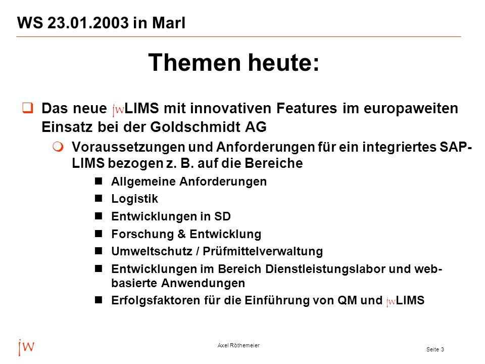 jw Axel Röthemeier Seite 4 WS 23.01.2003 in Marl Weitere Workshops im 1.