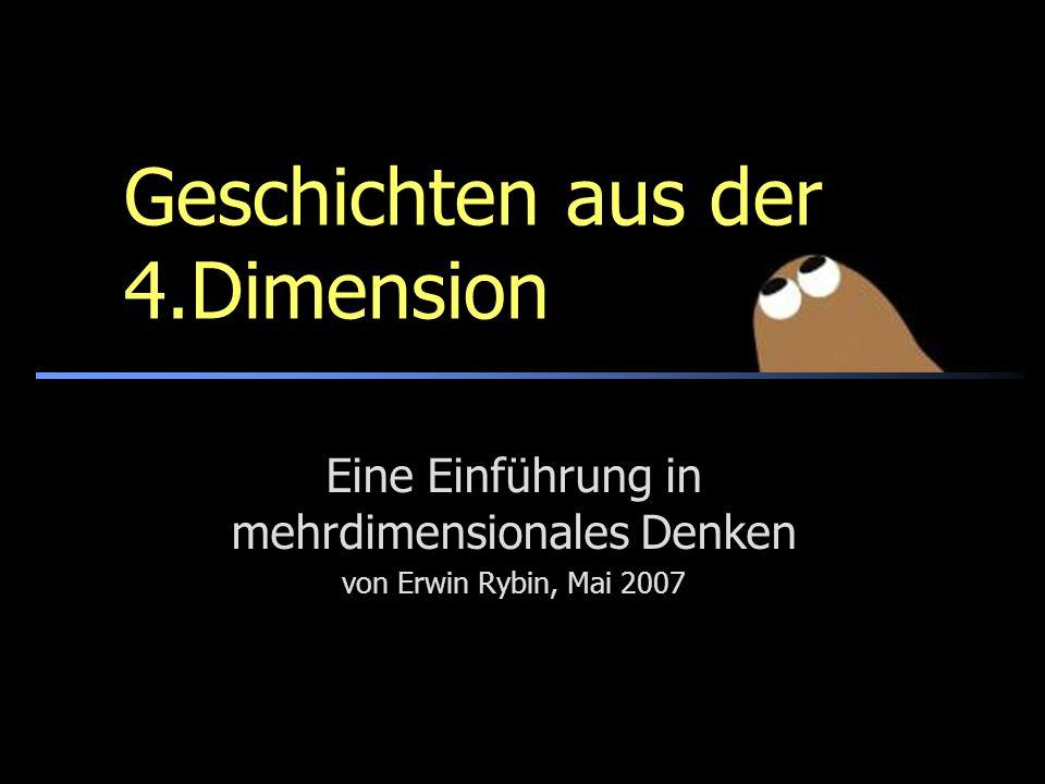 Geschichten aus der 4.Dimension Eine Einführung in mehrdimensionales Denken von Erwin Rybin, Mai 2007