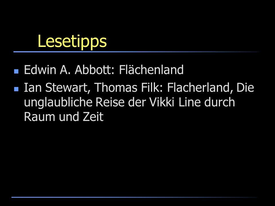 Lesetipps Edwin A. Abbott: Flächenland Ian Stewart, Thomas Filk: Flacherland, Die unglaubliche Reise der Vikki Line durch Raum und Zeit