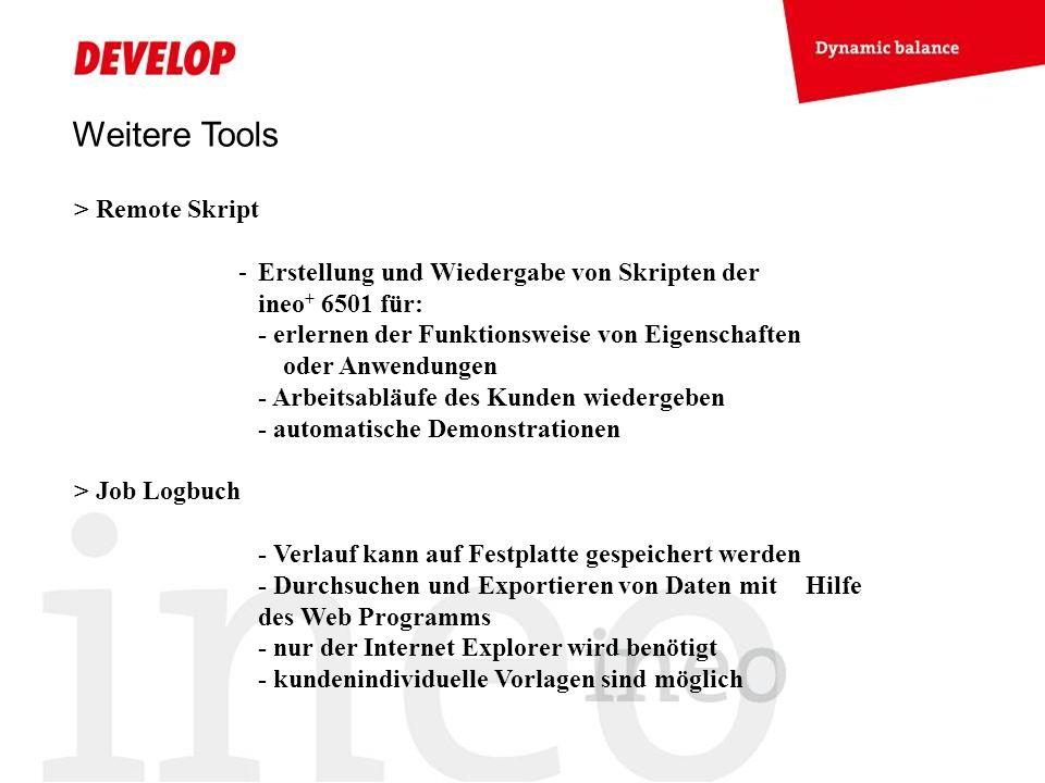Weitere Tools > Remote Skript -Erstellung und Wiedergabe von Skripten der ineo + 6501 für: - erlernen der Funktionsweise von Eigenschaften oder Anwend