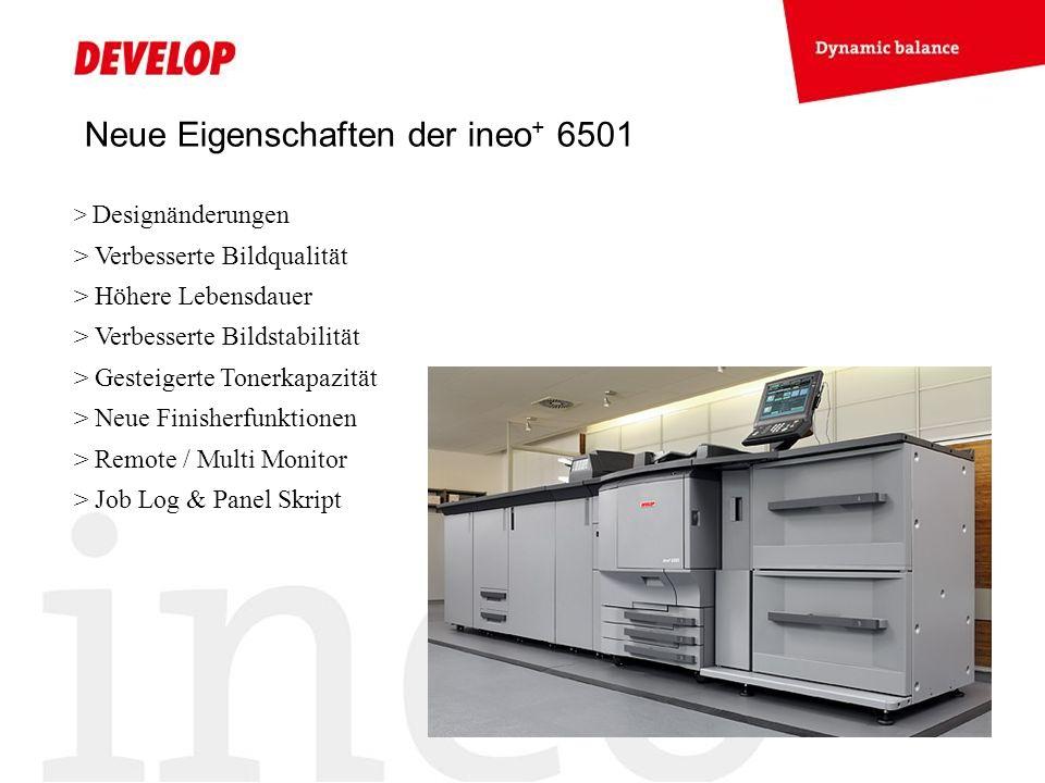 Neue Eigenschaften der ineo + 6501 > Designänderungen > Verbesserte Bildqualität > Höhere Lebensdauer > Verbesserte Bildstabilität > Gesteigerte Toner