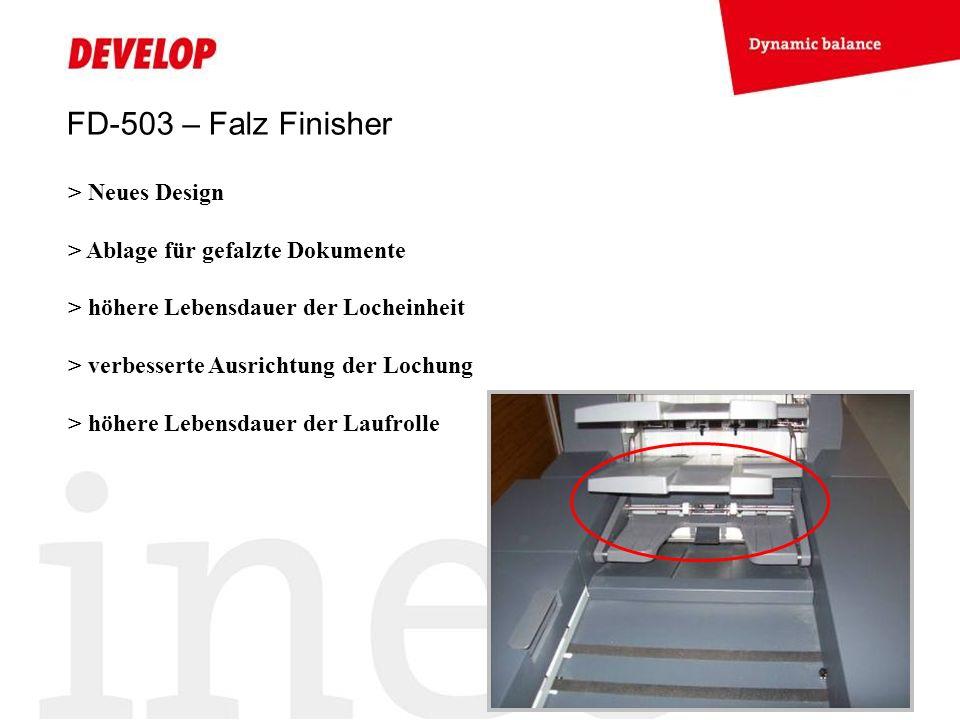 FD-503 – Falz Finisher > Neues Design > Ablage für gefalzte Dokumente > höhere Lebensdauer der Locheinheit > verbesserte Ausrichtung der Lochung > höhere Lebensdauer der Laufrolle