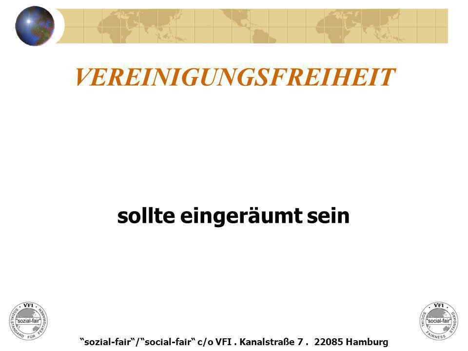 VEREINIGUNGSFREIHEIT sollte eingeräumt sein sozial-fair/social-fair c/o VFI. Kanalstraße 7. 22085 Hamburg