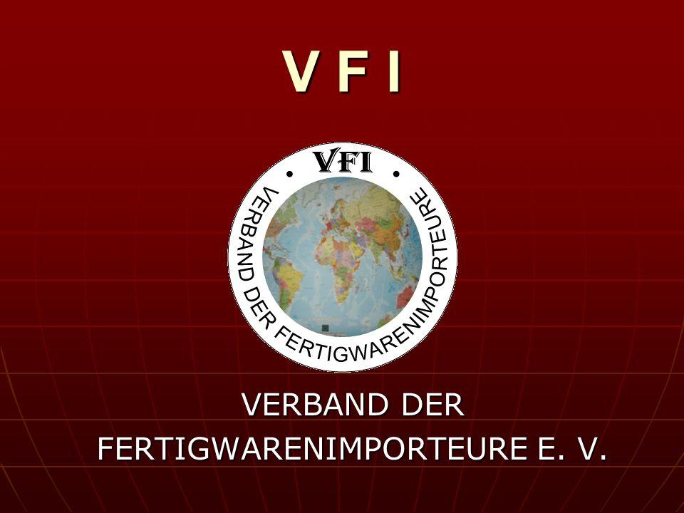 V F I VERBAND DER FERTIGWARENIMPORTEURE E. V.