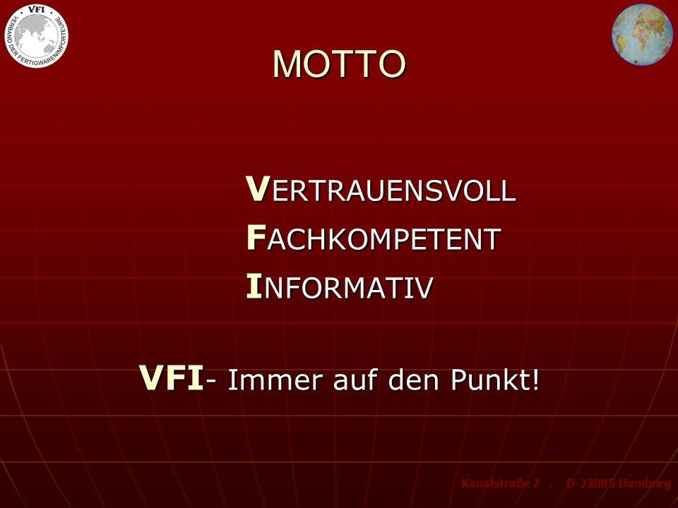 MOTTO V ERTRAUENSVOLL F ACHKOMPETENT I NFORMATIV VFI - Immer auf den Punkt.