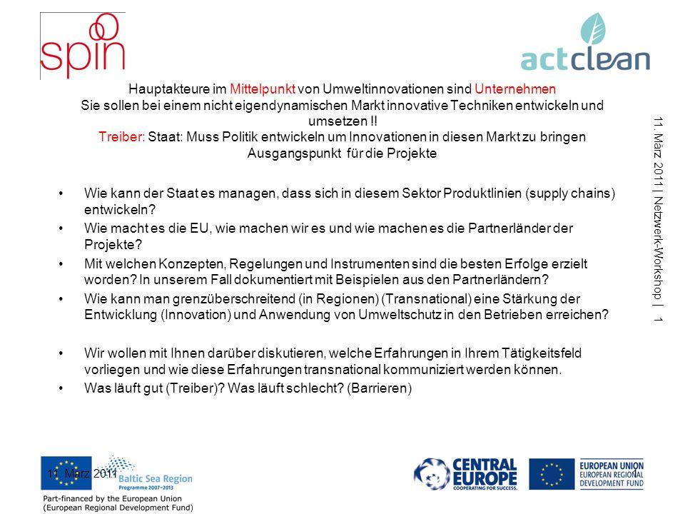 Stärkung der Zusammenarbeit im/in Ostseeraum/Zentraleuropa zur Entwicklung/Anwendung von Umwelttechnik/Innovationen Netzwerk-Workshop Umwelttechnologietransfer und -innovationen im Ostseeraum und in Zentraleuropa Berlin, 11.