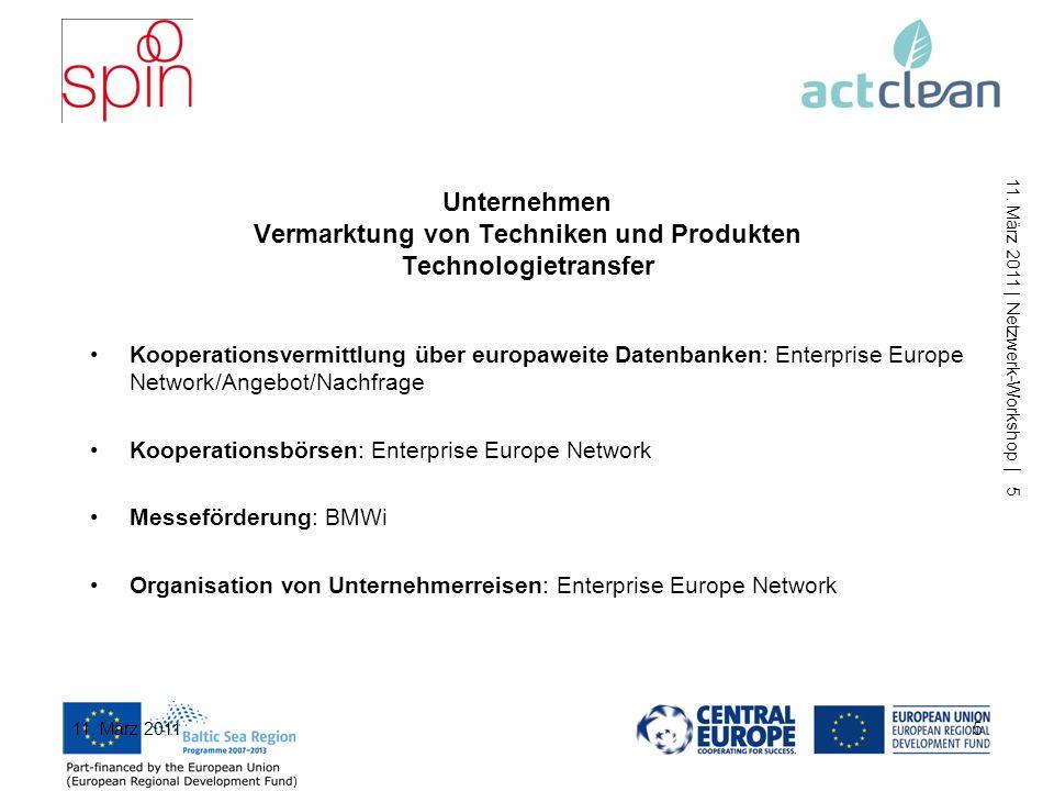 11. März 2011   Netzwerk-Workshop   4 Unternehmen Umsetzung des Wissens in neue Techniken, neue Tools und neue Produkte - Sich Wissen holen über Förde