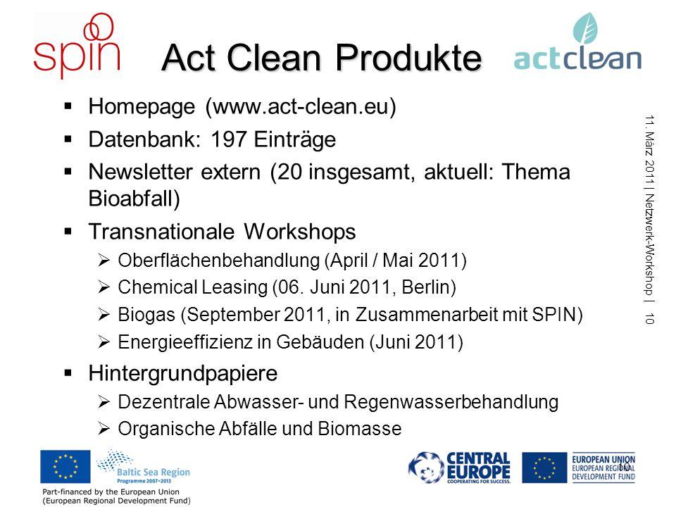 11. März 2011 | Netzwerk-Workshop | 9 9 Innovationsbeispiel Vergärung von Bioabfällen mit hohem Trockenanteil Keine Vorbehandlung erforderlich Unempfi