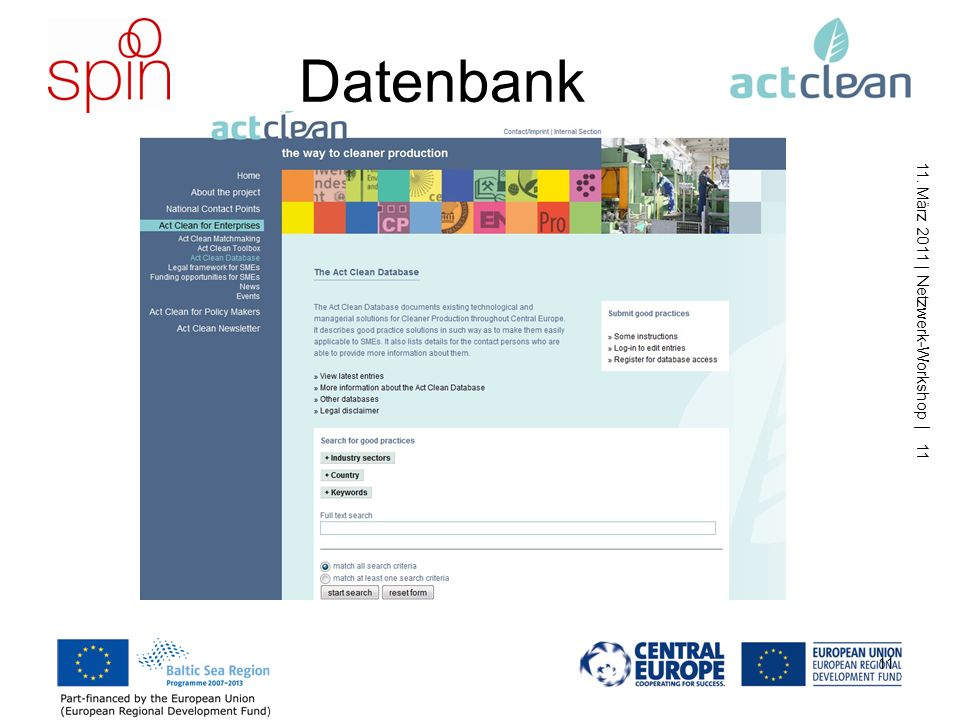 11. März 2011 | Netzwerk-Workshop | 10 10 Act Clean Produkte Homepage (www.act-clean.eu) Datenbank: 197 Einträge Newsletter extern (20 insgesamt, aktu