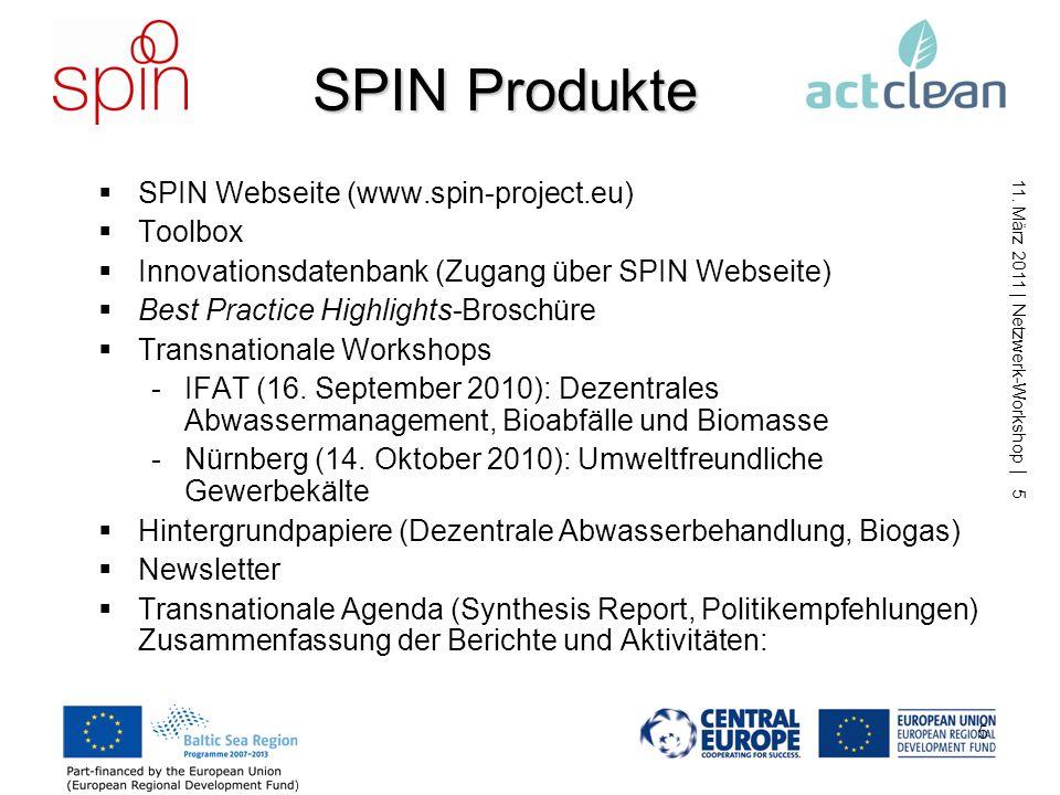 11. März 2011 | Netzwerk-Workshop | 4 4 SPIN: Projektstruktur Transnationales EU-Projekt Projekt im Rahmen des Baltic Sea Region Programme 2007- 2013