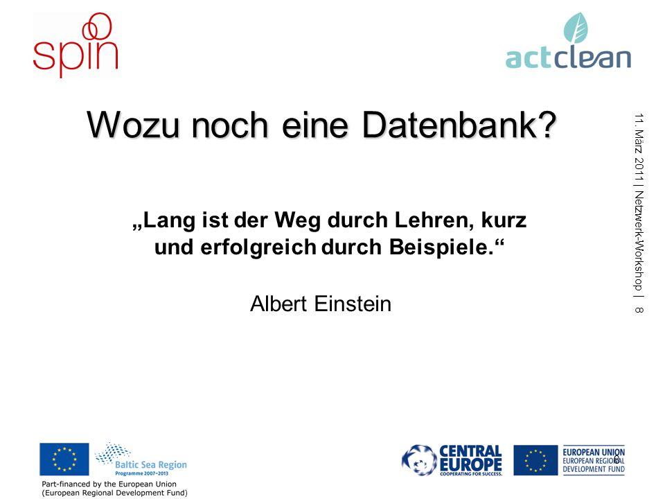 11. März 2011 | Netzwerk-Workshop | 7 7 Datenbanken derzeit ca. 200 Einträge (Ziel: 500) www.spin-project.eu