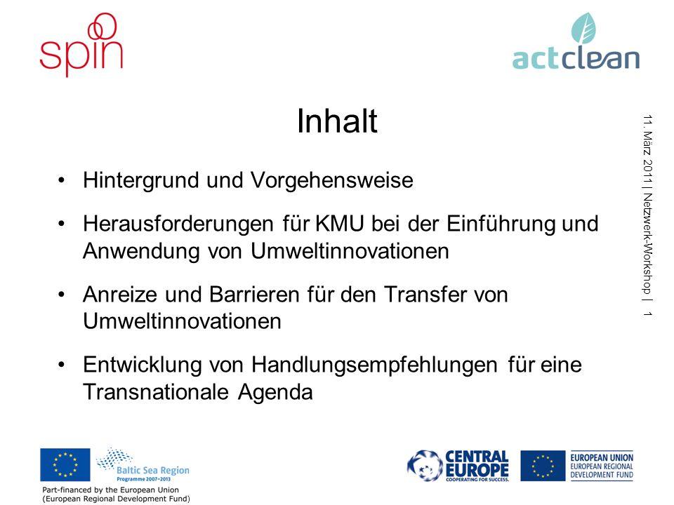 Entwicklung einer Transnationalen Agenda zur Unterstützung des Transfers von Umwelttechnologien Netzwerk-Workshop Umwelttechnologietransfer und -innovationen im Ostseeraum und in Zentraleuropa Berlin, 11.