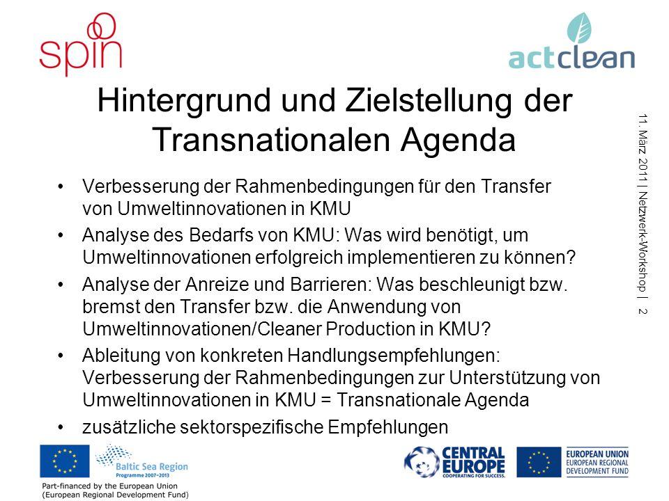 11. März 2011   Netzwerk-Workshop   1 Inhalt Hintergrund und Vorgehensweise Herausforderungen für KMU bei der Einführung und Anwendung von Umweltinnov