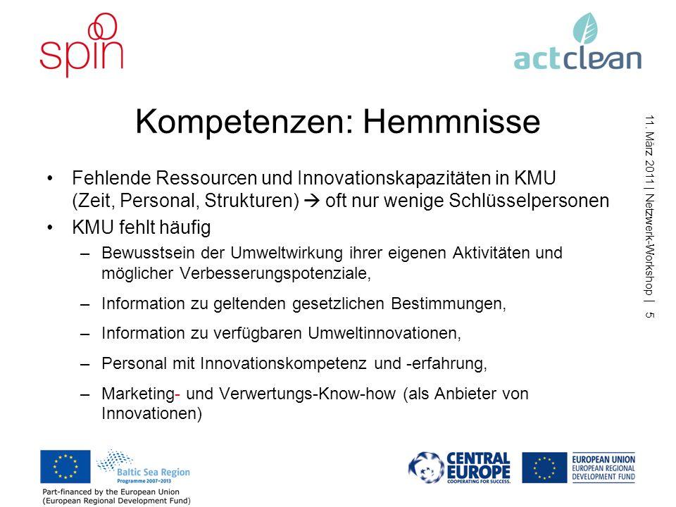 11. März 2011 | Netzwerk-Workshop | 4 Untersuchte Bedarfsfelder Kompetenzen (Personal und Ausstattung, Umwelt- und Innovationsbewusstsein, Innovations