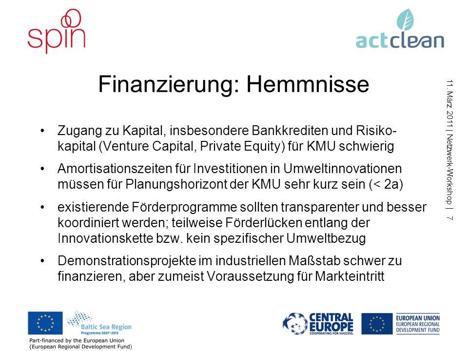 11. März 2011   Netzwerk-Workshop   6 Kompetenzen: Anreize Einbindung von externen Beratern / Innovationsdienstleistern Vernetzung in KMU-Netzwerken /