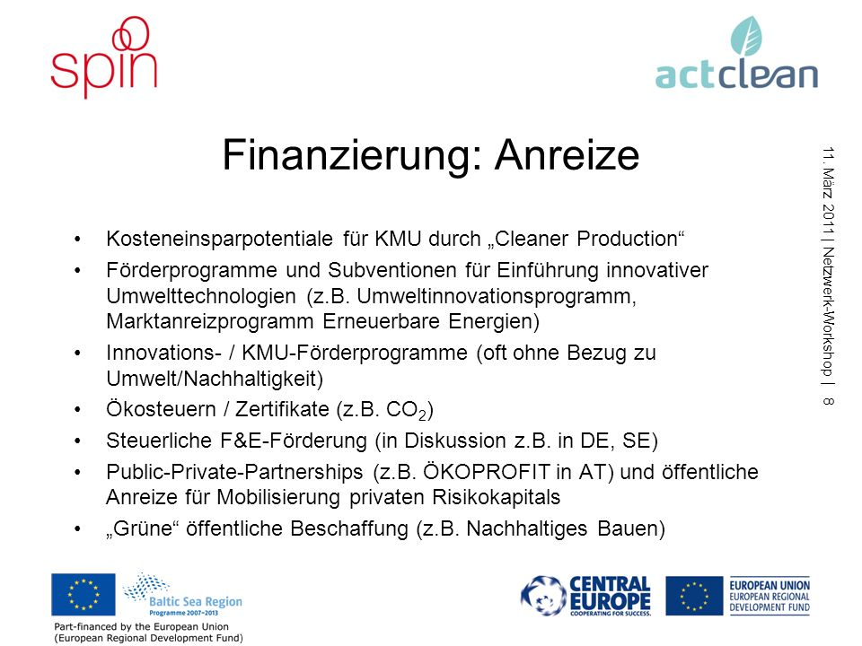 11. März 2011   Netzwerk-Workshop   7 Finanzierung: Hemmnisse Zugang zu Kapital, insbesondere Bankkrediten und Risiko- kapital (Venture Capital, Priva